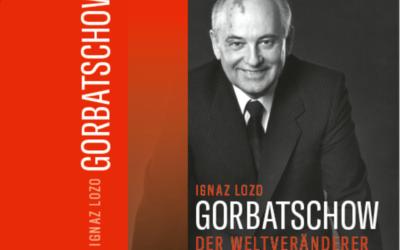 Von Germersheim nach Moskau: Ignaz Lozo schreibt über Gorbatschow